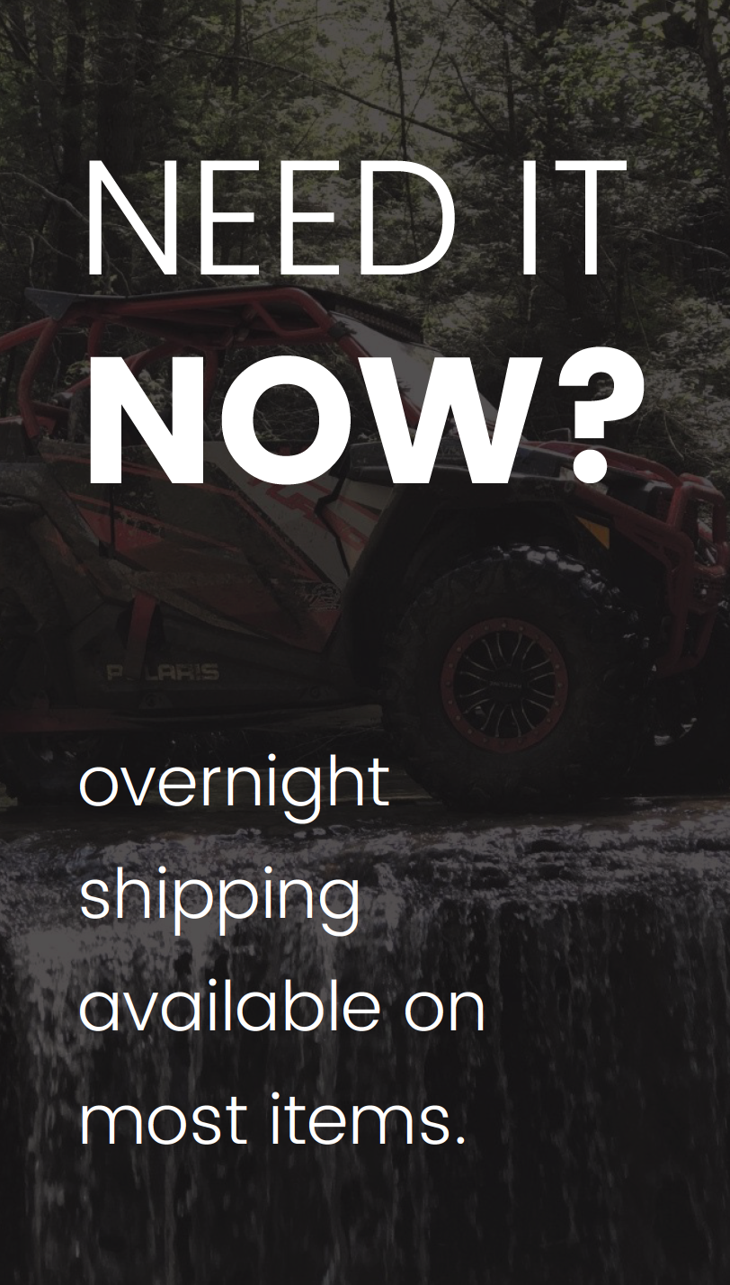 Need it Now? Overnight shipping available on most items.